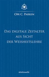 Das Digitale Zeitalter aus Sicht der Weisheitslehre