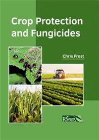 Crop Protection and Fungicides