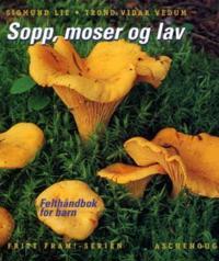 Fritt fram!; sopp, moser og lav - Sigmund Lie, Trond Vidar Vedum | Inprintwriters.org