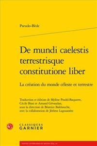 de Mundi Caelestis Terrestrisque Constitutione Liber - La Creation Du Monde Celeste Et Terres: La Creation Du Monde Celeste Et Terrestre