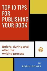 Top 10 Tips for Publishing Your Book