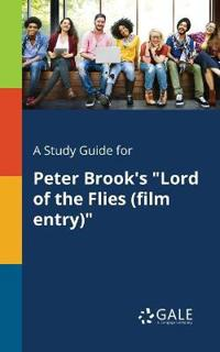 A Study Guide for Peter Brook's Lord of the Flies (Film Entry) - Cengage Learning Gale - böcker (9781375397209)     Bokhandel