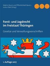 Forst- und Jagdrecht im Freistaat Thüringen