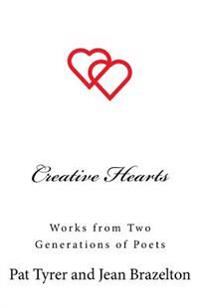Creative Hearts: Works from Two Generations of Poets