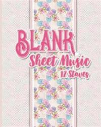 Blank Sheet Music - 12 Staves: Blank Staff Paper Notebook / Manuscript Music Paper / Blank Music Sheet Book - Hydrangea Flower Cover