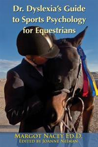 Dr. Dyslexia's Guide to Sports Psychology for Equestrians