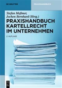 Praxishandbuch Kartellrecht Im Unternehmen