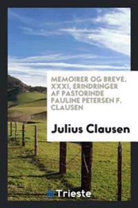 Memoirer Og Breve. XXXI, Erindringer AF Pastorinde Pauline Petersen F. Clausen