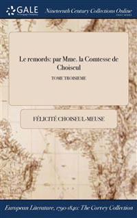 Le Remords: Par Mme. La Comtesse de Choiseul; Tome Troisieme