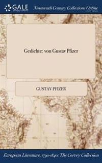 Gedichte: Von Gustav Pfizer