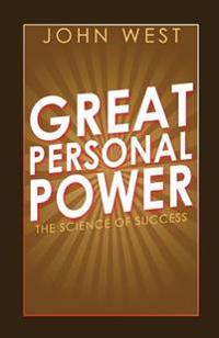 Great Personal Power: The Science of Success
