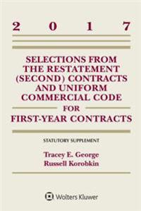 Selections from the Restatement (Second) and Uniform Commercial Code for First-Year Contracts: Statutory Supplement, 2017 Edition