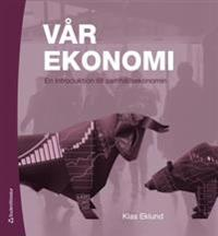 Vår ekonomi : en introduktion till samhällsekonomin