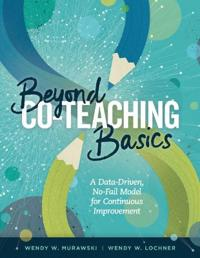 Beyond Co-Teaching Basics: A Data-Driven, No-Fail Model for Continuous Improvement