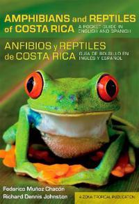 Anfibios y reptiles de Costa Rica / Amphibians and Reptiles of Costa Rica