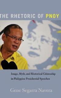The Rhetoric of Pnoy: Image, Myth, and Rhetorical Citizenship in Philippine Presidential Speeches
