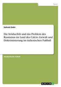 Die Irriducibili und das Problem des Rassismus im Land des Calcio. Gewalt und Diskriminierung im italienischen Fußball