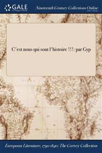 C'Est Nous Qui Sont L'Histoire !!!: Par Gyp