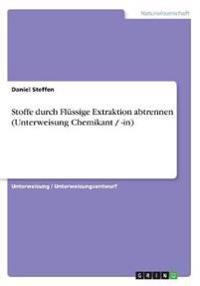 Stoffe durch Flüssige Extraktion abtrennen (Unterweisung Chemikant / -in)