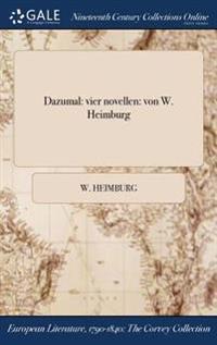 Dazumal: Vier Novellen: Von W. Heimburg