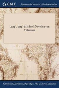 Lang', Lang' Ist's Her!: Novellen Von Villamaria