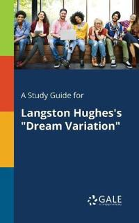A Study Guide for Langston Hughes's Dream Variation