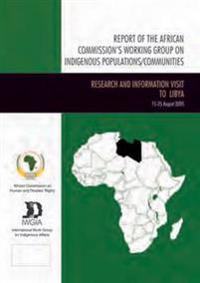Report of the African Commission's Working Group on Indigenous Populations/Communities; Rapport Du Groupe De travail De La Commission Africaine Sur Les Populations/ Communautes Autochtones