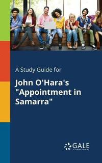 A Study Guide for John O'Hara's Appointment in Samarra
