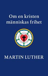Om en kristen människas frihet