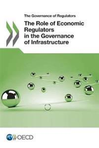 The role of  regulators in the governance of infrastructure
