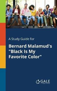 A Study Guide for Bernard Malamud's Black Is My Favorite Color