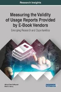 Measuring the Validity of Usage Reports Provided by E-Book Vendors