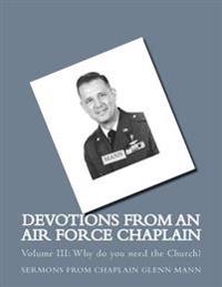 Devotions from an Air Force Chaplain Vol III: Why Do You Need the Church?