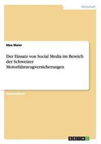 Der Einsatz Von Social Media Im Bereich Der Schweizer Motorfahrzeugversicherungen