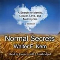 Normal Secrets: A Search for Identity, Growth, Love, and Motorcycles - A Memoir