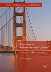 Regulation of Infrastructure and Utilities