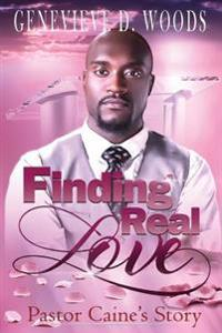 Finding Real Love Pastor Caine's Story