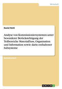 Analyse Von Kommissioniersystemen Unter Besonderer Berucksichtigung Der Teilbereiche Materialfluss, Organisation Und Information Sowie Darin Enthaltener Subsysteme