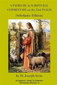 A Patristic & Scriptural Commentary on the 23rd Psalm: Scholastic Edition