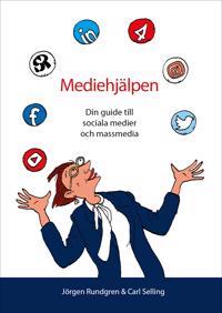 Mediehjälpen : din guide till sociala medier och massmedia