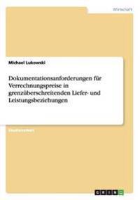 Dokumentationsanforderungen für Verrechnungspreise in grenzüberschreitenden Liefer- und Leistungsbeziehungen