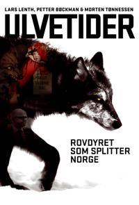 Ulvetider; rovdyret som splitter Norge