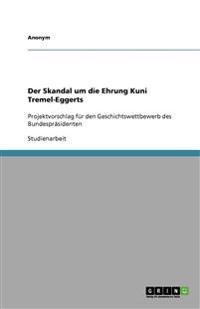 Der Skandal Um Die Ehrung Kuni Tremel-Eggerts