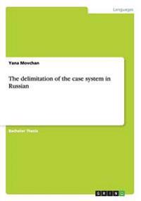 The Delimitation of the Case System in Russian