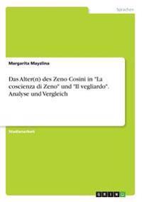 """Das Alter(n) des Zeno Cosini in """"La coscienza di Zeno"""" und """"Il vegliardo"""".  Analyse und Vergleich"""