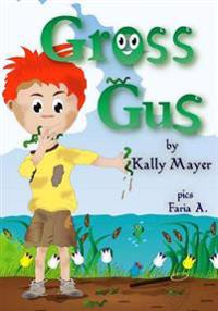Gross Gus: Funny Rhyming Picture Book for Ages 2-6