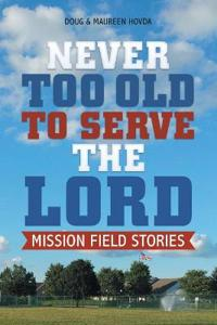 Never Too Old to Serve the Lord