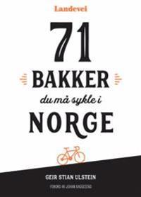 71 bakker du må sykle i Norge - Geir Stian Ulstein pdf epub