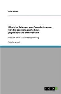 Klinische Relevanz Von Cannabiskonsum Fur Die Psychologische Bzw. Psychiatrische Intervention