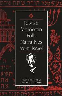 Jewish Moroccan Folk Narratives from Israel